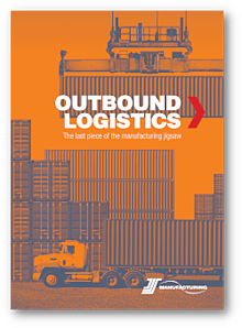 Outbound Logistics - The last piece of the manufacturing jigsaw